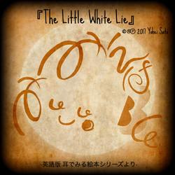 耳でみる絵本 英語版 『The Little White Lie』