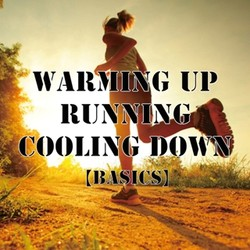 Warming Up~Running~Cooling Down 【Basics】