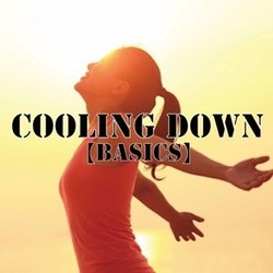 Cooling Down 【Basics】